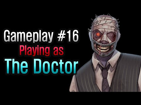 Dead By Daylight - Gameplay #16: Playing As The Doctor