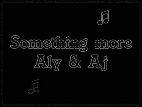 Something more - Aly & Aj Lyrics