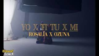 98- Yo x Ti, Tu x Mi Remix  - Rosalia, Ozuna - Lder del Visual