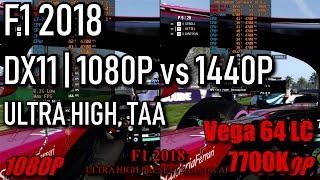 F1 2018 | 1080p vs 1440p Ultra High Preset, TAA Benchmarks | Vega 64 LC 7700k