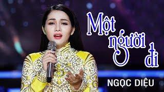 Một Người Đi - Ngọc Diệu | Nhạc Vàng Bolero Giọng Ca Ngọt Ngào [MV HD]