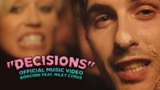 Смотреть клип Decisions - Borgore Feat. Miley Cyrus