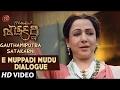E Muppadi Mudu Dialogue | Gautamiputra Satakarni Dialogues | Balakrishna, Shriya Saran | Krish