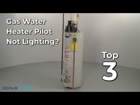 Gas Water Heater Pilot Not Lighting? Gas Water Heater Troubleshooting
