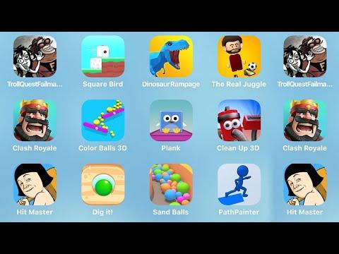 Troll Quest Failman, Square Bird, Dinosaur Rampage, The Real Juggle, Clash Royale, Color Balls 3D