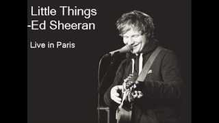 Ed Sheeran -Little Things
