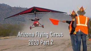 Arizona Flying Circus 2020 Part 2.