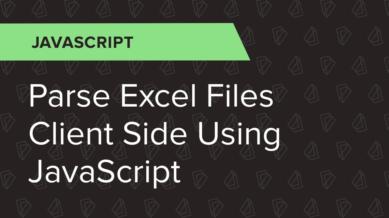 JavaScript Ep  10: Parse Excel files client side using JavaScript