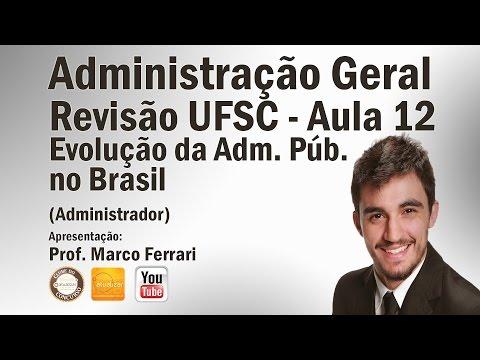 Revisão UFSC - Aula 12 (Evolução da Administração Pública no Brasil)