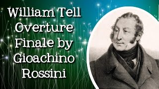 William Tell Overture Finale (March of the Swiss Soldiers) by Gioachino Rossini - FreeSchool Radio