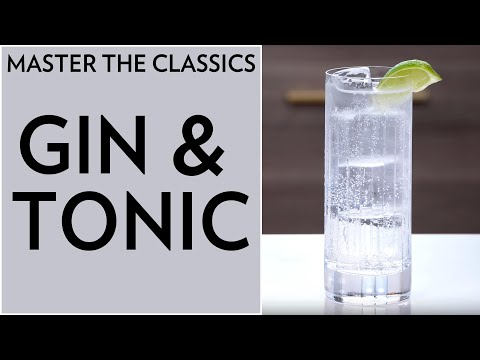 Master The Classics: Gin And Tonic