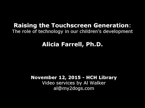 Raising the Touch Screen Generation - Alicia Farrell