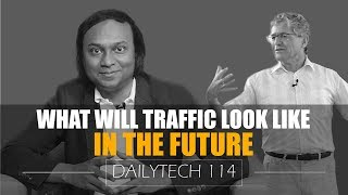 What will Traffic Look Like in the Future (2019)