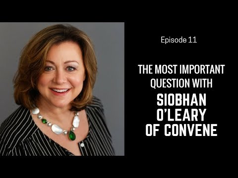 The Most Important Question with Siobhan O'Leary