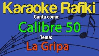 Calibre 50 - La Gripa Karaoke Demo