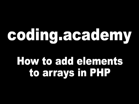 How to add elements to arrays in PHP