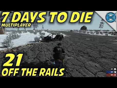 7 Days to Die | EP 21 | Off The Rails | Multiplayer w/GameEdged Let's Play | Alpha 15 (S17)