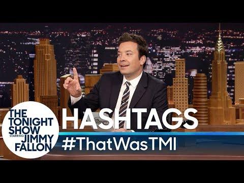Hashtags: #ThatWasTMI