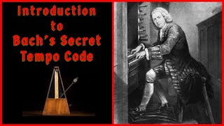 """""""Bach, the Musical Scientist"""" and How I Discovered Bach's Tempo System"""
