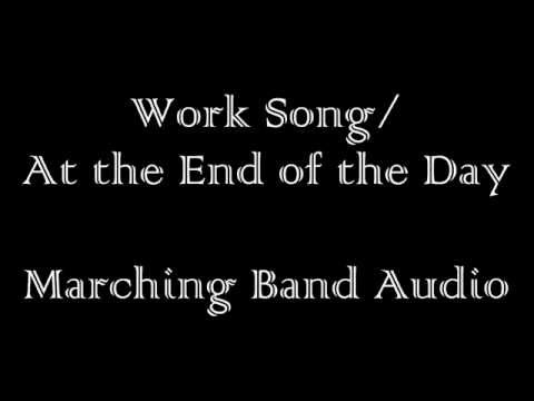Work Song/At the End of the Day - Marching Band Audio