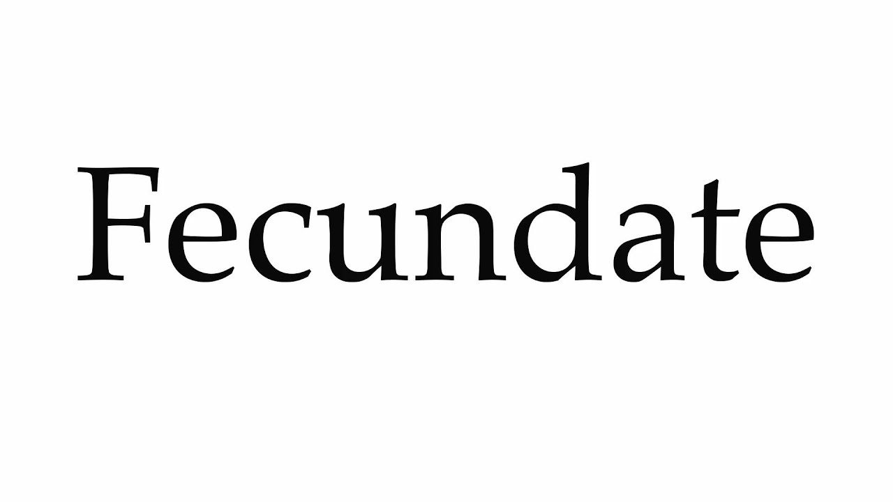Fecundating pronounce
