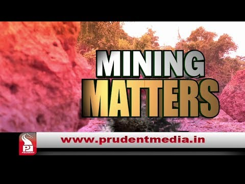 Mining Matters   Ep 03   18 July 18   Prudent Media