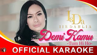Iis Dahlia - Demi Kamu (Official Karaoke)