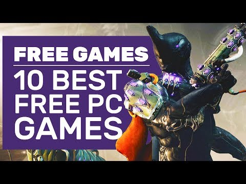 10 Best Free PC Games You Should Play In 2019