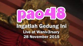 PAO48 - Ingatlah Gedung Ini (Live at Waniv3rsary)
