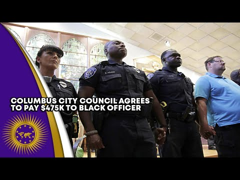 Columbus City Council Agrees To Pay $475K To Black Officer That Suffered Retaliation