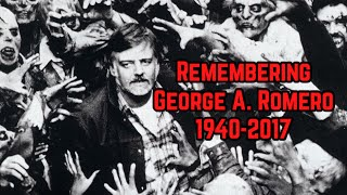 Remembering George A. Romero 1940-2017