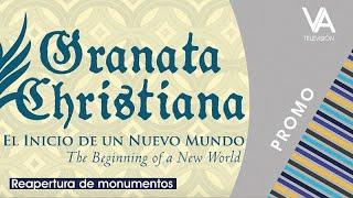 Granata Christiana - Reapertura de monumentos