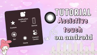 TUTORIAL ASSISTIVE TOUCH ON ANDROID ✨ screenshot 2