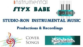 Styx Babe  instrumental cover song version  Studio-Ron