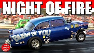 2017 Night of Fire Drag Racing ScottRods AA Gassers Cars Videos