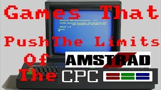 Games That Push The Limits of The Amstrad CPC