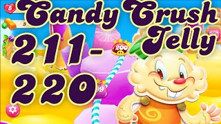 Candy Crush Jelly Saga Levels 211 - 220