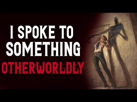 """I Spoke to something Otherworldly"" Scary Stories 