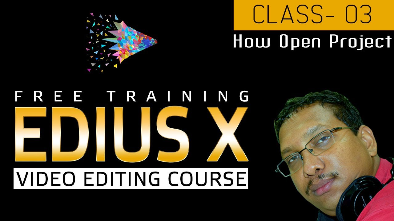 EDIUS X Video Editing Training Course for Beginners to Advance | How Open Projects | Free Class - 03