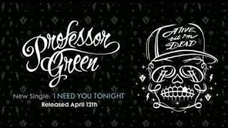 Professor Green - I Need You Tonight  [ + lyrics ]