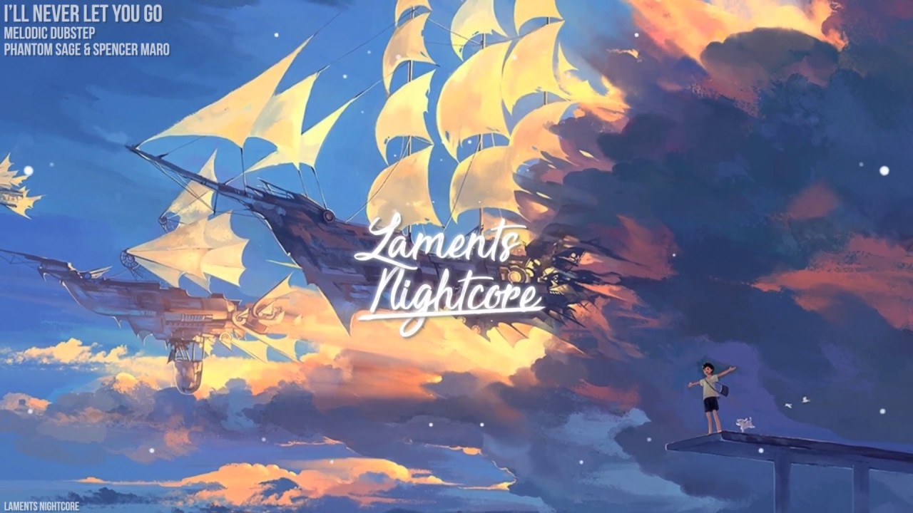 Nightcore I Ll Never Let You Go Remix Youtube