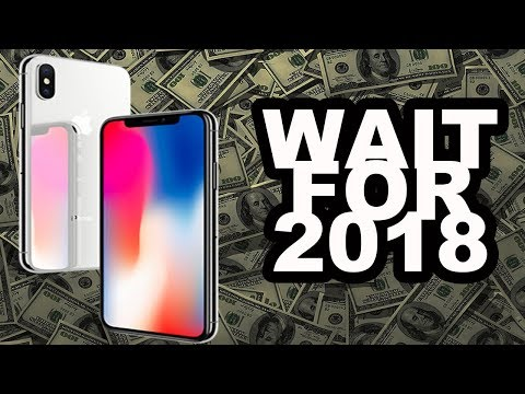 Don't buy the iPhone X...WAIT TIL NEXT YEAR!