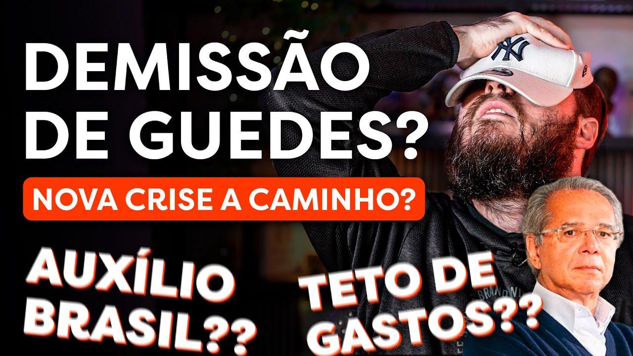 PAULO GUEDES PEDE DEMISSÃO? AUXÍLIO BRASIL? FURO NO TETO DE GASTOS?