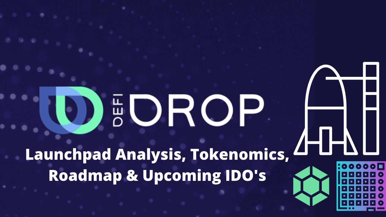 Low Cap Launchpad Altcoin Analysis: DefiDrop l Tokenomics, Fundamentals, Upcoming IDO's