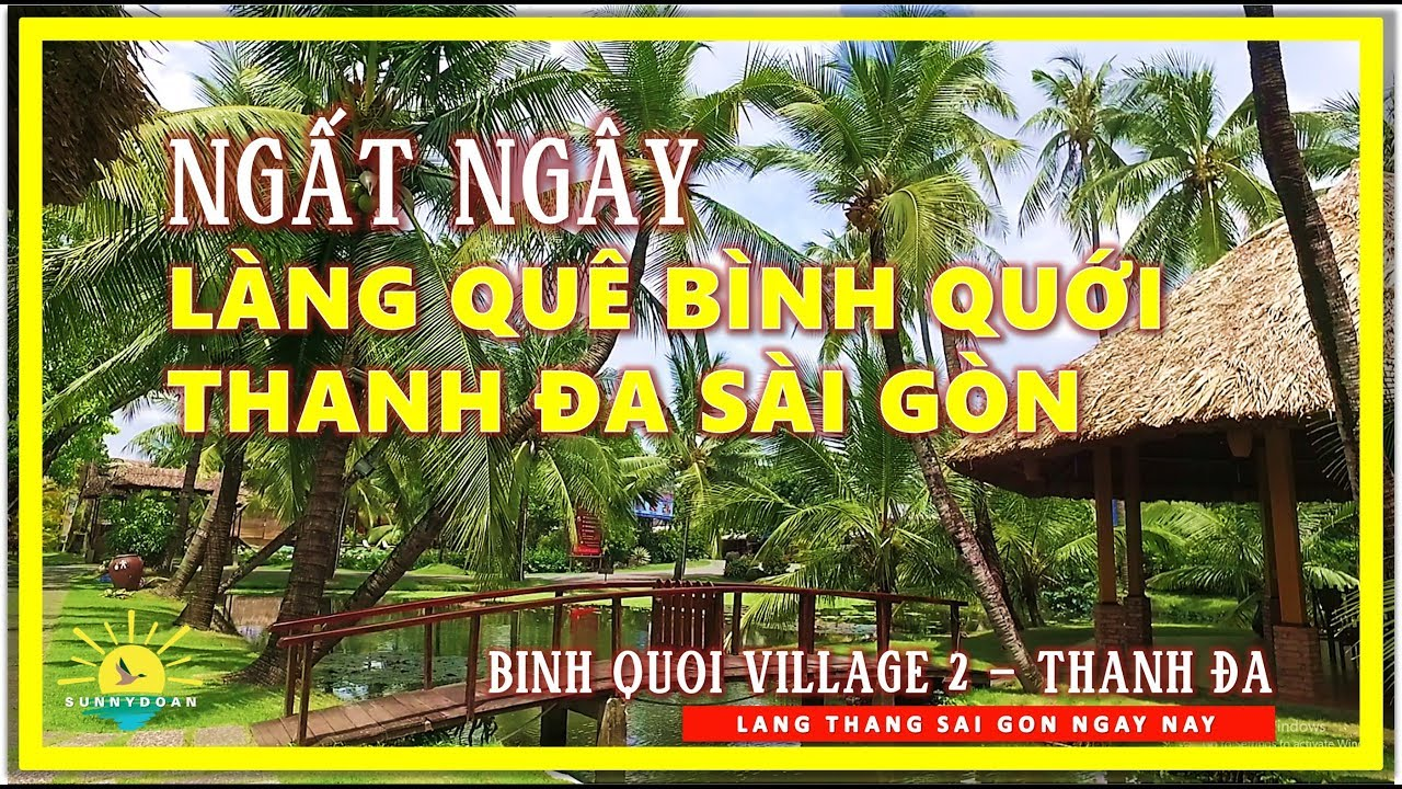 Ngất ngây Làng Quê Bình Quới Thanh Đa Sài Gòn | Binh Quoi Village 2 | lang thang Sài Gòn