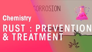 Rust : Prevention and treatment | Chemistry for All | The Fuse School