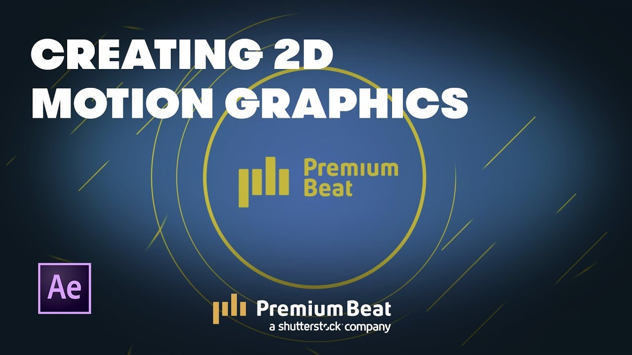 Learn How To Create 2D Motion Graphics with After Effects