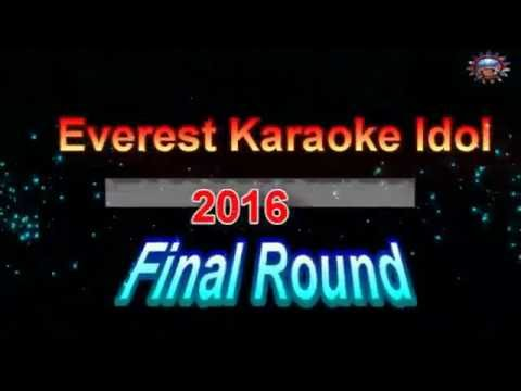 EVEREST KARAOKE IDOL , 2016 (Final  Round)