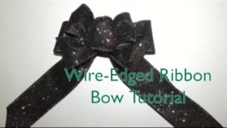 A tutorial on making a bow with wire-edged ribbon. Supplies Needed:...