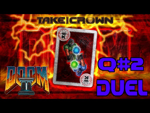 DOOM 2: Take The Crown Duel Tournament (Qualifier #2)